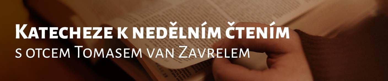 Katecheze k nedělním čtením s otcem Tomasem van Zavrelem