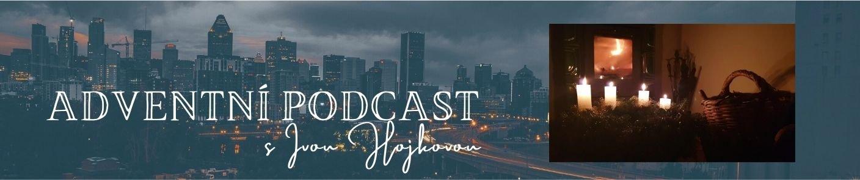 Adventní podcast s Ivou Hojkovou